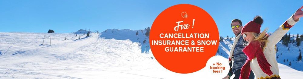 Early Bookings  : Free Cancellation Insurance & Snow Guarantee + NO booking fees !